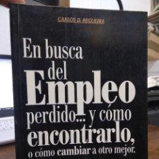 Libros de segunda mano: EN BUSCA DEL EMPLEO PERDIDO... Y CÓMO ENCONTRARLO, CARLOS D. REGUEIRA. L.24001. Lote 243883690