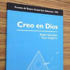 Libros de segunda mano: CREO EN DIOS / RAFAEL GONZÁLEZ – PACO SANGUINO / PREMIO DE TEATRO CIUDAD DE SAN SEBASTIÁN 1995. Lote 243912800