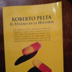 Libros de segunda mano: LIBRO EL VENENO EN LA HISTORIA - ROBERTO PELTA - EDITORIAL ESPASA CALPE - 2000. Lote 243912885