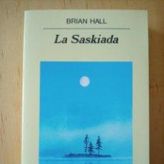 Libros de segunda mano: BRIAN HALL LA SASKIADA. Lote 243913190