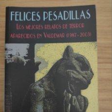 Libros de segunda mano: FELICES PESADILLAS (VARIOS AUTORES) VALDEMAR CLUB DIÓGENES Nº 200. Lote 243932500