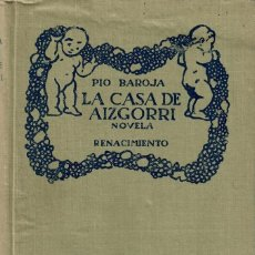 Libros de segunda mano: LA CASA DE AIZGORRI / PÍO BAROJA (RENACIMIENTO, 1911). Lote 244001265