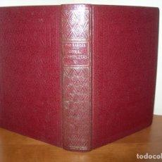 Libros de segunda mano: OBRAS COMPLETAS V / PÍO BAROJA. Lote 244417990