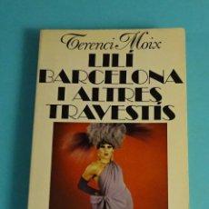 Libros de segunda mano: LILI BARCELONA I ALTRES TRAVESTIS. TERENCI MOIX. 1983. Lote 244450380