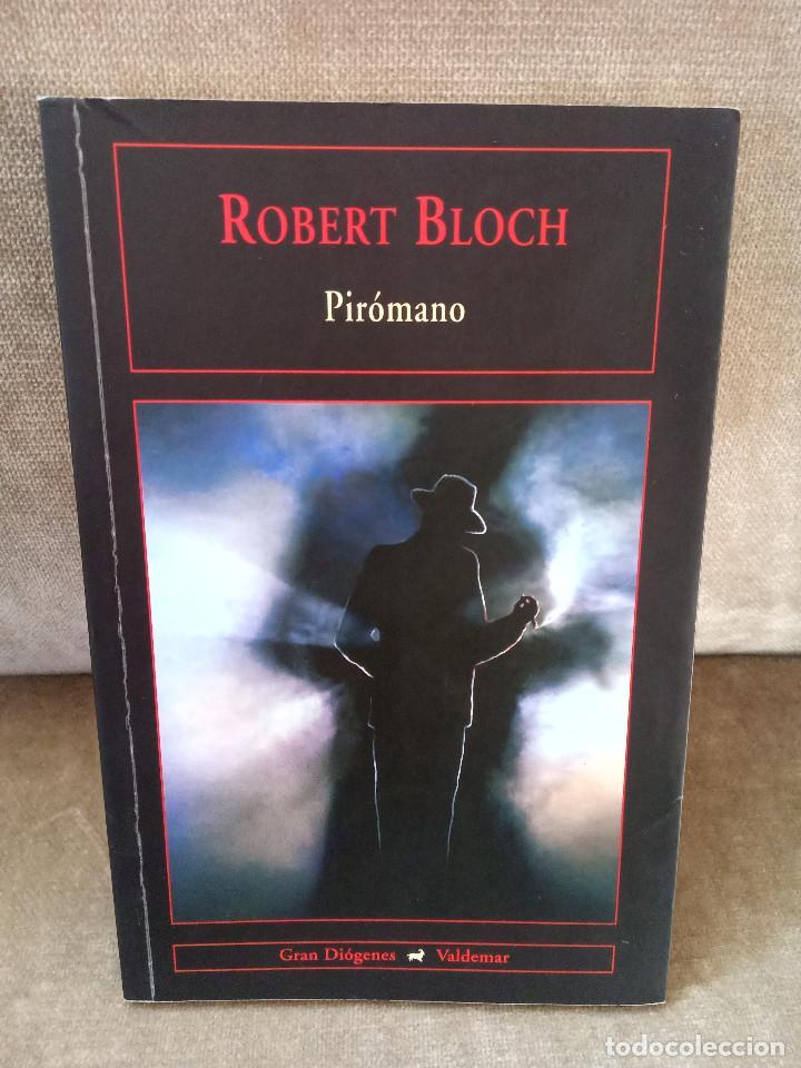 ROBERT BLOCH - PIRÓMANO - VALDEMAR, 2007 - GRAN DIÓGENES (Libros de Segunda Mano (posteriores a 1936) - Literatura - Narrativa - Otros)