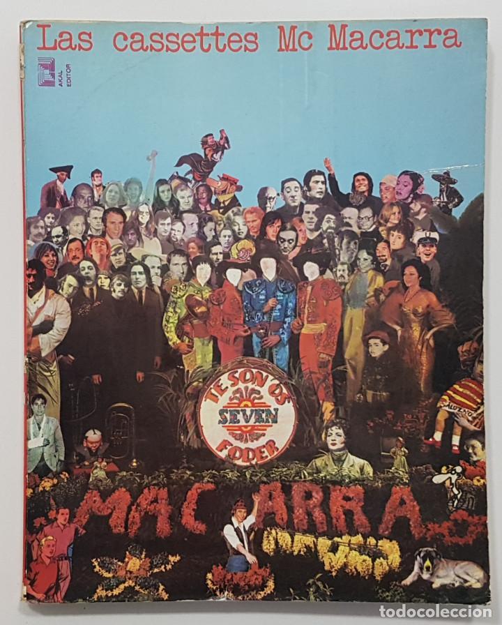 LAS CASSETTES DE MC MACARRA. AKAL 1973 (UNDERGROUND, CHELI, LENGUAJE DE CALLE, FRIKI) (Libros de Segunda Mano (posteriores a 1936) - Literatura - Narrativa - Otros)