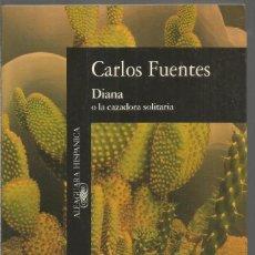 Libros de segunda mano: CARLOS FUENTES. DIANA O LA CAZADORA SOLITARIA. ALFAGUARA. PRIMERA EDICION. Lote 244539925