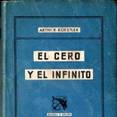 Libros de segunda mano: ARTHUR KOESTLER . EL CERO Y EL INFINITO (DESTINO, 1947) PRIMERA EDICIÓN. Lote 244542425