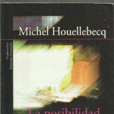 Libros de segunda mano: MICHEL HOUELLEBECQ. LA POSIBILIDAD DE UNA ISLA. ALFAGUARA PRIMERA EDICION. Lote 244542445