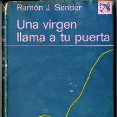 Libros de segunda mano: RAMÓN J. SENDER . UNA VIRGEN LLAMA A TU PUERTA (DESTINO, 1973) PRIMERA EDICIÓN. Lote 244542600