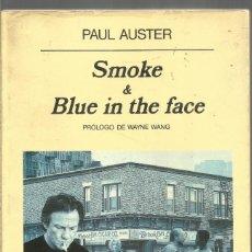 Libros de segunda mano: PAUL AUSTER. SMOKE & BLUE IN THE FACE. ANAGRAMA. PRIMERA EDICION. Lote 244558010