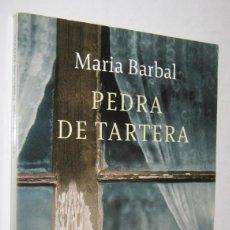 Libros de segunda mano: PEDRA DE TARTERA - MARIA BARRAL - EN CATALAN. Lote 244565380