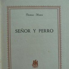 Libros de segunda mano: SEÑOR Y PERRO. THOMAS MANN. Lote 244598080