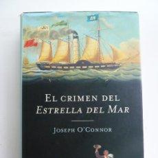 Libros de segunda mano: EL CRIMEN DEL ESTRELLA DEL MAR. JOSEPH O'CONNOR. Lote 244601540