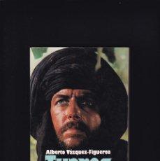 Libros de segunda mano: ALBERTO VAZQUEZ-FIGUEROA - TUAREG - PLAZA & JANES 1984 / 8ª EDICION. Lote 244616695