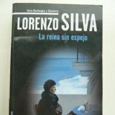 Libros de segunda mano: LA REINA SIN ESPEJO. LORENZO SILVA. Lote 244639630