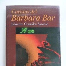 Libros de segunda mano: CUENTOS DE BÁRBARA BAR. EDUARDO GONZÁLEZ. Lote 244641090