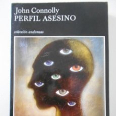 Libros de segunda mano: PERFIL ASESINO. JOHN CONNOLLY. COLECCION ANDANZAS. TUSQUETS, 1ª EDICION 2005. RUSTICA CON SOLAPA. 36. Lote 244651405