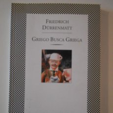 Libros de segunda mano: GRIEGO BUSCA GRIEGA. FRIEDRICH DÜRRENMATT. FABULA TUSQUETS, 1999. RUSTICA. 174 PAGINAS. 180 GRAMOS.. Lote 244654050