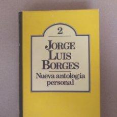 Libros de segunda mano: NUEVA ANTOLOGÍA PERSONAL. JORGE LUIS BORGES. CLUB BRUGUERA. COLECCIÓN LITERATURA UNIVERSAL 2. LIBRO. Lote 244705300