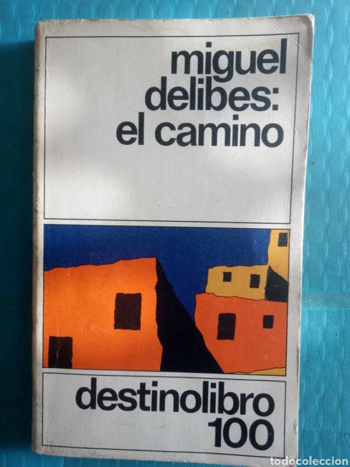 MIGUEL DELIBES : EL CAMINO. EDICIONES DESTINO, CUARTA EDICIÓN ABRIL 1983 (Libros de Segunda Mano (posteriores a 1936) - Literatura - Narrativa - Otros)