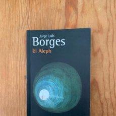 Libros de segunda mano: EL ALEPH - JORGE LUIS BORGES. Lote 244710340