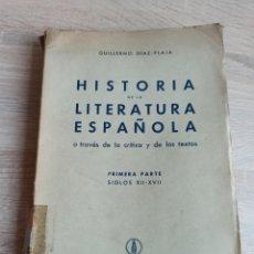 Libros de segunda mano: GUILLERMO DÍAZ HISTORIA DE LA LITERATURA ESPAÑOLA PRIMERA PARTE SIGLOS XII - XVII 1943. Lote 244720570