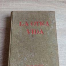 Libros de segunda mano: LA OTRA VIDA F. ZIMMER PRIMERA EDICIÓN 1945 COLECCIÓN PERSEO. Lote 244722090