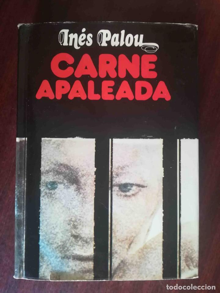 CARNE APALEADA (INÉS PALOU) PLANETA 1976 (Libros de Segunda Mano (posteriores a 1936) - Literatura - Narrativa - Otros)