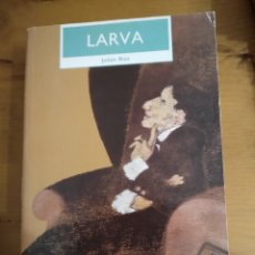 Libros de segunda mano: LARVA.BABEL DE UNA NOCHE DE SAN JUAN. JULIÁN RÍOS. Lote 244781290