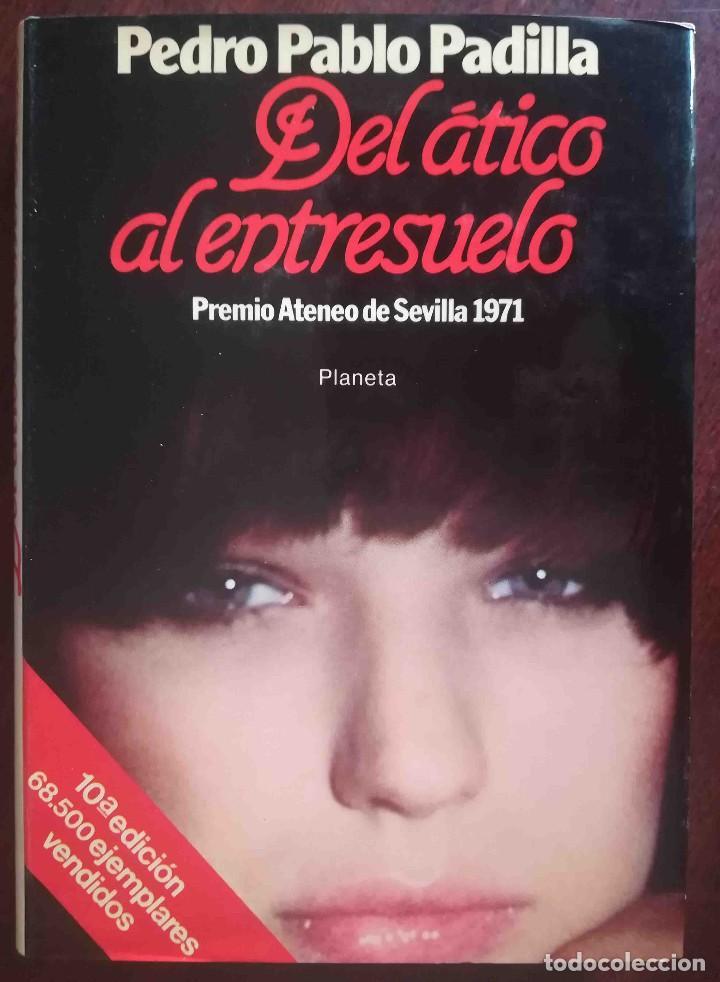 DEL ÁTICO AL ENTRESUELO (PEDRO PABLO PADILLA) PLANETA 1983 (Libros de Segunda Mano (posteriores a 1936) - Literatura - Narrativa - Otros)