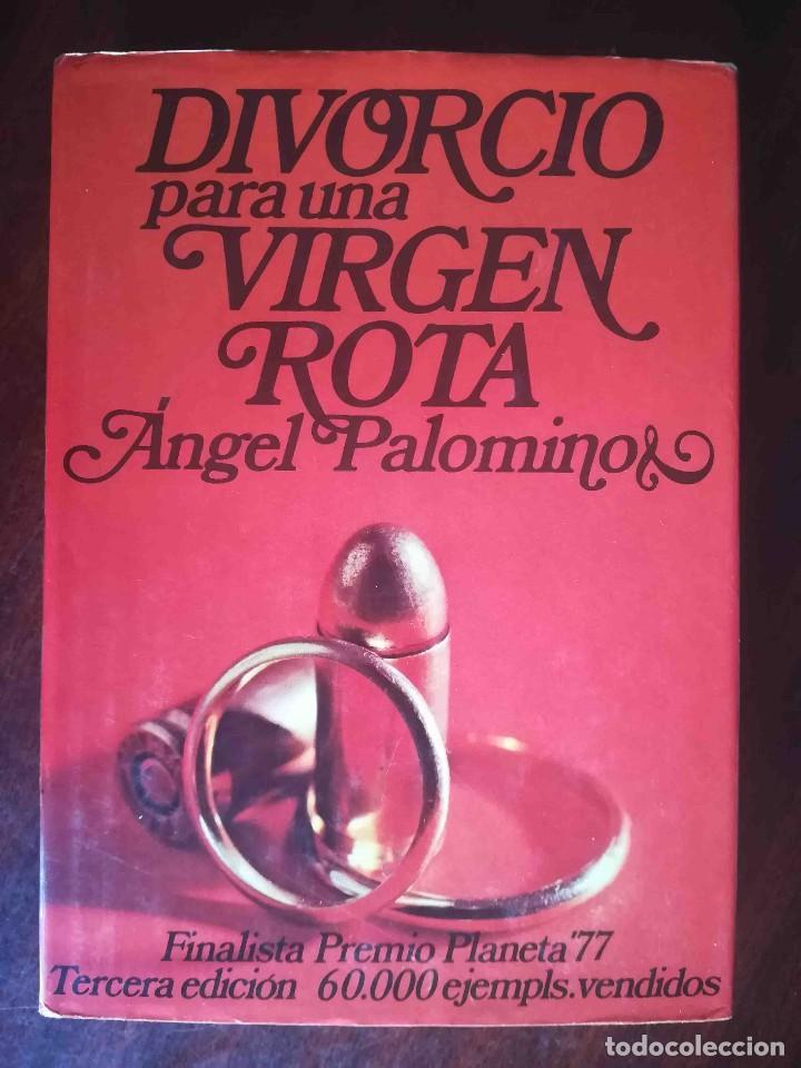 DIVORCIO PARA UNA VIRGEN ROTA (ÁNGEL PALOMINO) PLANETA 1978 (Libros de Segunda Mano (posteriores a 1936) - Literatura - Narrativa - Otros)