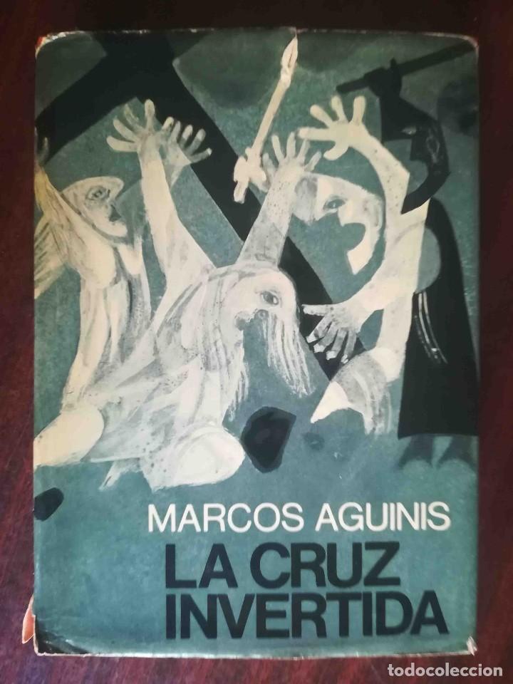LA CRUZ INVERTIDA (MARCOS AGUINIS) PLANETA 1970 (Libros de Segunda Mano (posteriores a 1936) - Literatura - Narrativa - Otros)