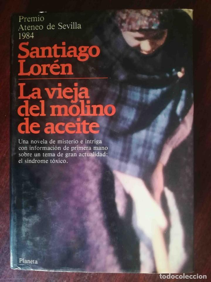 LA VIEJA DEL MOLINO DE ACEITE (SANTIAGO LORÉN) PLANETA 1984 (Libros de Segunda Mano (posteriores a 1936) - Literatura - Narrativa - Otros)