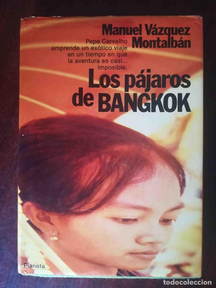 LOS PÁJAROS DE BANGKOK (MANUEL VÁZQUEZ MONTALBÁN) PLANETA 1983 (Libros de Segunda Mano (posteriores a 1936) - Literatura - Narrativa - Otros)