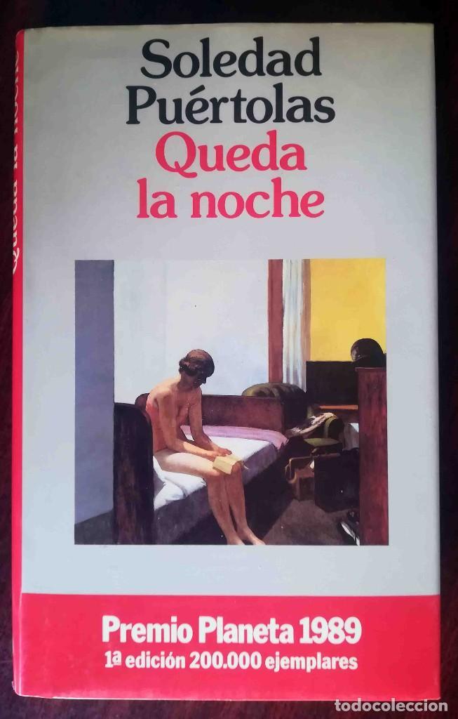 QUEDA LA NOCHE (SOLEDAD PUÉRTOLAS) PLANETA 1989 (Libros de Segunda Mano (posteriores a 1936) - Literatura - Narrativa - Otros)