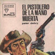 Livres d'occasion: 3 - BUFALO Nº 851 - EL PISTOLERO DE LA MANO MUERTA - PETER DEBRY. Lote 244791715