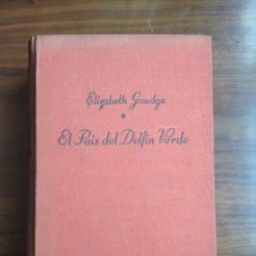 Libros de segunda mano: EL PAIS DEL DELFIN VERDE - ELIZABETH GOUDGE. Lote 244825040