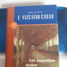 Libros de segunda mano: LOS IMPOSIBLES SUEÑOS DE UN SEÑOR MUY DE DERECHAS. VIZCAÍNO CASAS, F. PLANETA. Lote 244857180