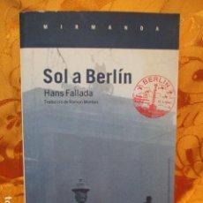 Libros de segunda mano: SOL A BERLÍN - HANS FALLADA - EN CATALÀ. Lote 244934010