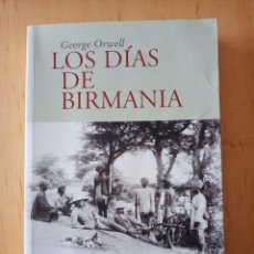 Libros de segunda mano: GEORGE ORWELL LOS DIAS DE BIRMANIA. Lote 244944545