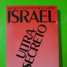 Libros de segunda mano: ISRAEL ULTRASECRETO POR JACQUES DEROGY Y HESI CARMEL EN RÚSTICA. EDITA PLANETA EN 1989. Lote 244944865