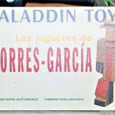 Libros de segunda mano: ALADDIN TOYS - LOS JUGUETES DE TORRES-GARCÍA. Lote 244983935