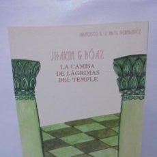 Libros de segunda mano: LA CAMISA DE LAGRIMAS DEL TEMPLE. JHAKIN & BOAZ. FRANCISCO A. J. MATA HERNANDEZ. DEDICADO POR AUTOR. Lote 245103475