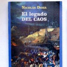 Libros de segunda mano: EL LEGADO DEL CAOS, NICOLÁS DORR. EDICIONES UNIÓN. LA HABANA. Lote 245149780