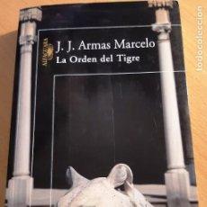 Libros de segunda mano: LA ORDEN DEL TIGRE, J. J. ARMAS MARCELO 2003. Lote 245291190