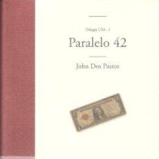 Libros de segunda mano: TRILOGIA USA-1 - PARALELO 42 - JOHN DOS PASOS. Lote 245291435