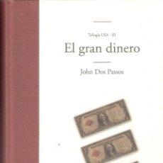Libros de segunda mano: TRILOGIA USA-III - EL GRAN DINERO - JOHN DOS PASOS. Lote 245291445
