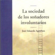 Libros de segunda mano: LA SOCIEDDA DE LOS SOÑADORES INVOLUNTARIOS - JOSE EDUARDO AGUALUSA. Lote 245291460