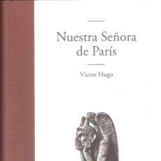 Libros de segunda mano: NUESTRA SEÑORA DE PARIS - VÍCTOR HUGO. Lote 245291465